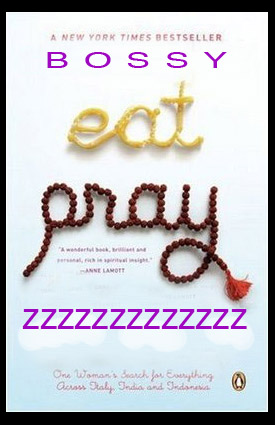 Bossy's Book Would Be Eat Pray Nap. Okay, Not So Much With The Pray