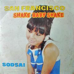 Sodsai Chaengkij:EP Shake Baby Shake/San Francisco