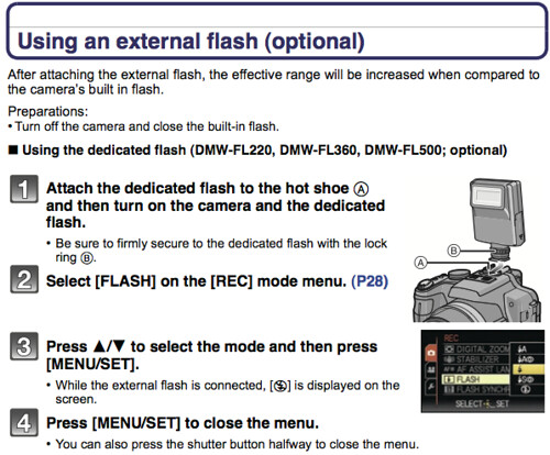 Using external flash units, as documented on pages 205 & 206 on the Panasonic FZ100 Manual