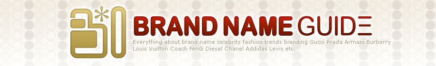BRAND NAME GUIDE : Everything about brand name celebrity fashion trends สินค้า แบรนด์เนม