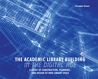 The Academic Library Building in the Digital Age