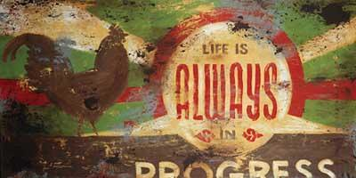 life is always in progress