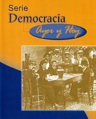 Serie Democracia Ayer y Hoy