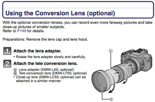 Using conversion lenses, as documented on pages 202 & 203 of the Panasonic FZ100 Manual