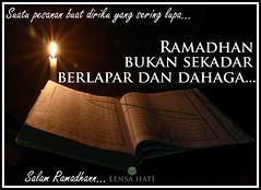 peringatan Ramadhan buat diriku yang sering lupa dan ingin mencari keredaan Allah...