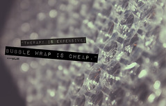 63/365 Bubble Wrap Therapy [Explored FP] (jaaanet ) Tags: camera canon grey bokeh quote text gray bubble therapy dslr bubblewrap canon500d textography canont1i