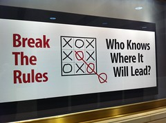 Break the Rules...Who Knows Where It Will Lead?