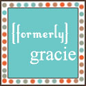 Formerly Gracie