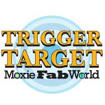 Moxie Fab World – Tuesday Trigger