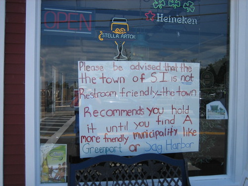 Please be advised that the town of SI is not Restroom friendly - the town Recommends you hold it until you find A more friendly municipality like Greenport or Sag Harbor.