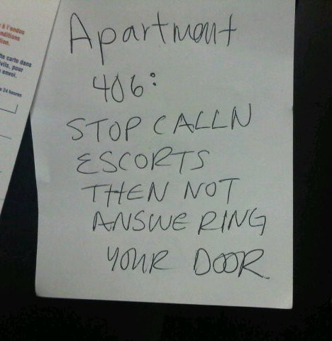Apartment 406: Stop calling escorts then not answering your door.