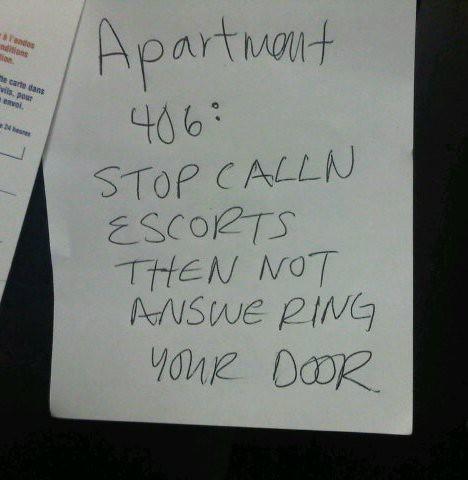 Apartment 406: Stop calling escorts then not answering your door.