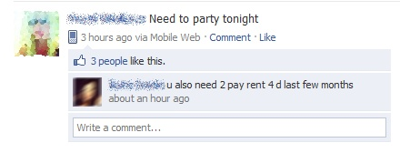 Girl A: Need to party tonight Girl B: u also need 2 pay rent 4 d last few months
