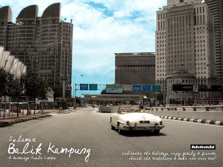 Selamat Balik Kampung & Bandaraya Kuala Lumpur