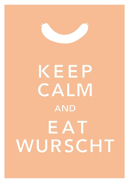 Keep calm and eat wurscht