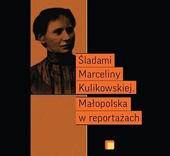Śladami Marceliny Kulikowskiej