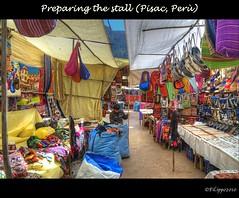 Preparing the stall / Preparando la bancarella (Fil.ippo) Tags: travel colors market stall perù tradition colori mercato hdr filippo pisac bancarella tradizione abigfave d5000