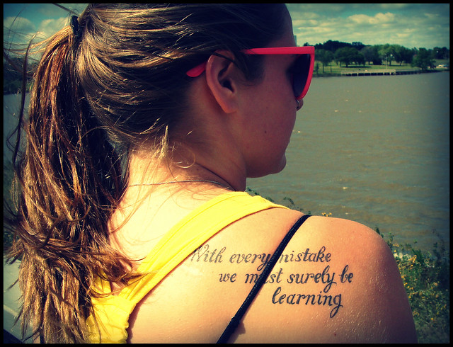 """With every mistake we must surely be learning"" : A tattoo FTW!"