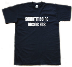 a black t shirt that reads 'sometimes no means yes'