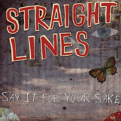 Straight Lines - Say It For Your Sake
