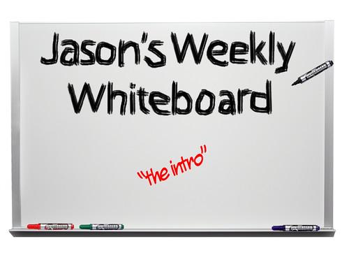 jasons_weekly_whiteboard_Jason Rubacky
