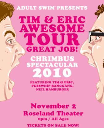 Tim & Eric AWESOME TOUR @ Roseland Theater