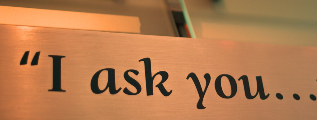 I ask you...