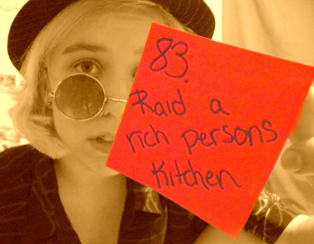 83. Raid a rich persons kitchen