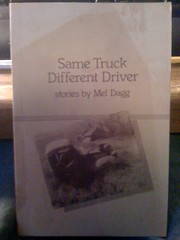 Same truck, different driver: Stories, Dagg, Mel