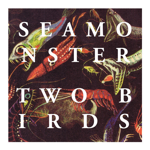 "4999086964 c712a3f51d Single Serving: Seamonster   Two Birds 7"" EP"