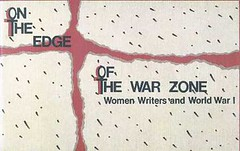 On the edge of the war zone women writers and World War I.
