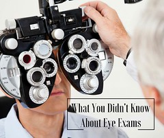 What You Didn't Know About Eye Exams (wileseyecenter) Tags: