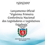 Grande Expediente:  Lançamento Oficial da 21ª Conferência Nacional dos Legisladores e Legislativos Estaduais