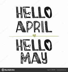 Hello April. Hi may. Motivational quotes. Sweet cute inspiration, typography. Calligraphy photo graphic design element. A handwritten sign. Vector (cristinamaffioletti) Tags: hello vector lettering background card design illustration typography calligraphy white text type banner handwritten decoration greeting poster retro isolated template graphic brush typographic modern say concept sign element decorative drawing creative letter typo label beautiful print tshirt april inscription phrase spring season quote wallpaper apparel postcard word drawn style may