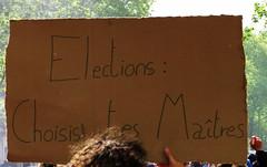életions : choisis tes maîtres... (Doubichlou14) Tags: manifestation rassemblement contre anti fn macron ni le pen boycott elections presidentielles anticapitalisme antifascisme 27 04 2017 paris france ingouvernables choisis tes maitres slogan protest demonstration