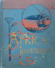 """Africa Illustrated"" by Wm. R. Smith. New York: A. W. Lovering, (1889) (lhboudreau) Tags: vintage book books hardcover hardcovers hardcoverbook hardcoverbooks vintagebook vintagebooks antique antiquebooks travelbooks travelbook 19thcentury nineteenthcentury bookcover bookcovers giltembossed giltdecorations gilt bookart coverart bookcoverart africa africancontinent illustratedbook illustratedbooks wmrsmith williamrsmith williamsmith africaillustrated illustrations illustration etching etchings engraving engravings 1889 lovering awlovering"
