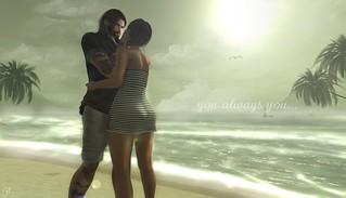 You always you...