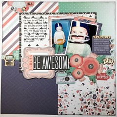 LOAD11 Always be Awesome (girl231t) Tags: 2017 paper layout 12x12layout scrapbook load11 load517 load sketchbased rsg rsg2 sketch8