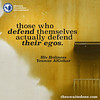 Quote of the Day: Those Who Defend... (Mehdi/Messiah Foundation International) Tags: defend ego egos enlightened enlightenment lettering quote quoteoftheday quotes realtalk spirituality truth typography wisdom wisewords younusalgohar