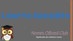 O SIGNIFICADO DO NOME LAERTE BENEDITO (Nomes.oBrasil.Club) Tags: significado do nome laerte benedito