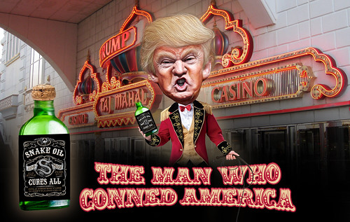 Donald Trump, the Snake Oil Salesman who Conned America