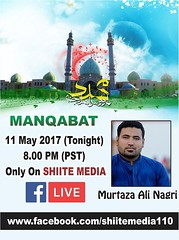 "Murtaza Ali Nagri ""Manqabat"" Only ON SHIITE MEDIA 11 May 2017 (Tonight) 8.00 PM (PST) (ShiiteMedia) Tags: shiite media shia news pakistan killing شیعہ نسل کشی aein abbas admin"