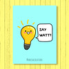 Wattever! (Anisha_Creations) Tags: cute funny puns silly cartoons light bulb object lamp brilliant what watt science electricity technology lol kawaii doodles wordplay geek nerd smart whatever humor tech electric characters adorable yellow blue talking message kids children