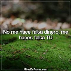 No Me Hace Falta Dinero Me Haces Falta Tú A Photo On