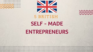 5 British Self-made Entrepreneurs