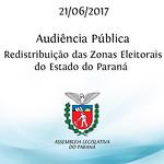 Audiência Pública - Redistribuição das Zonas Eleitorais do Paraná 21/06/2017