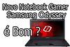 notebook-gamer-samsung-odyssey-e-bom-review-analise (pombagirapombagira) Tags: notebookgamersamsungodysseyébom rodajogos teste unboxing benchmark avaliação review analise