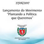 Cerimônia de Lançamento do Movimento Plantando a Política que Queremos 27/06/2017