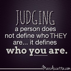 Judging a person does not define who THEY are... it defines who YOU are. 🙌 #inspire #quotes #motivational #quoteoftheday #truth #quotestoliveby #instagood #instadaily #instalike #instaquote (Marc Accetta Seminars) Tags: inspire quotes motivational quoteoftheday truth quotestoliveby instagood instadaily instalike instaquote