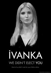 Ivanka We Didn't Elect You (outtacontext) Tags: ivanka remix politics trump gop poster